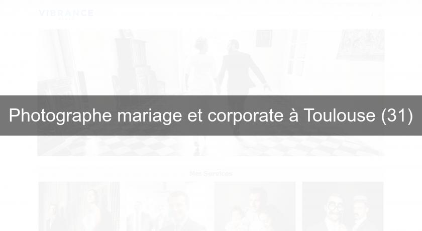 Photographe mariage et corporate à Toulouse (31)