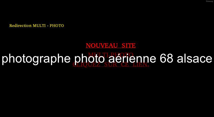 photographe photo aérienne 68 alsace