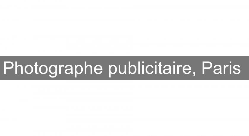 Photographe publicitaire, Paris