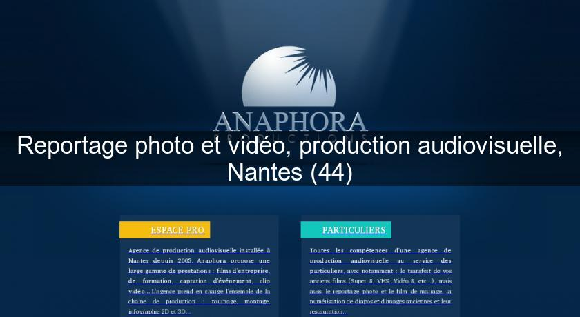 Reportage photo et vidéo, production audiovisuelle, Nantes (44)