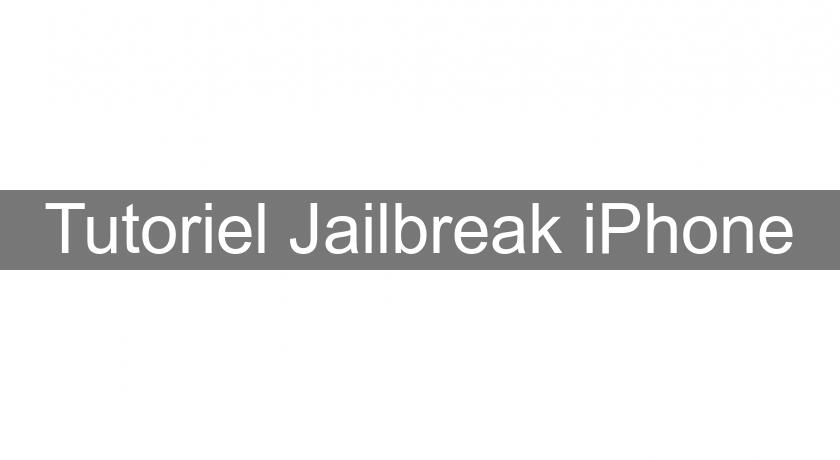 Tutoriel Jailbreak iPhone