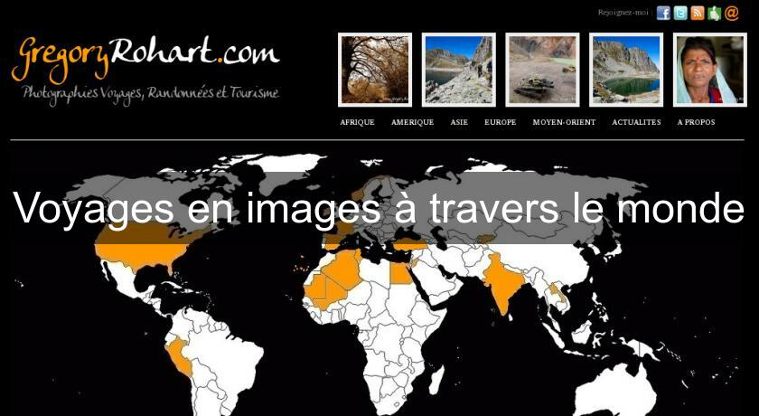 Voyages en images à travers le monde