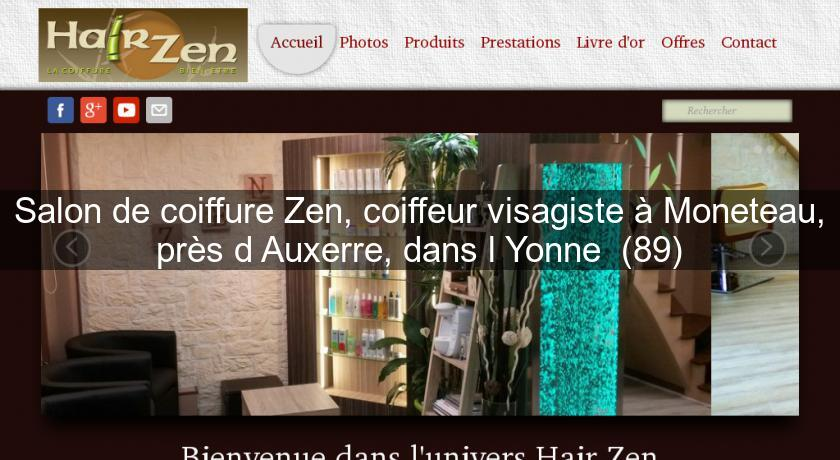 Salon de coiffure zen coiffeur visagiste moneteau pr s d 39 auxerre dans l 39 yonne 89 coiffure - Jeux de salon de coiffure et beaute ...