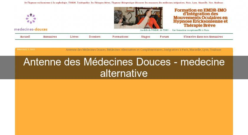 Antenne des Médecines Douces - medecine alternative
