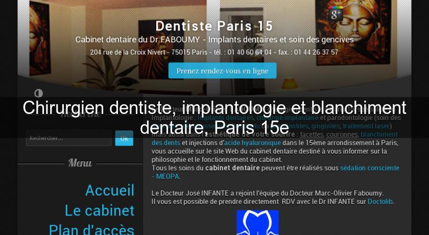 Chirurgien dentiste, implantologie et blanchiment dentaire, Paris 15e