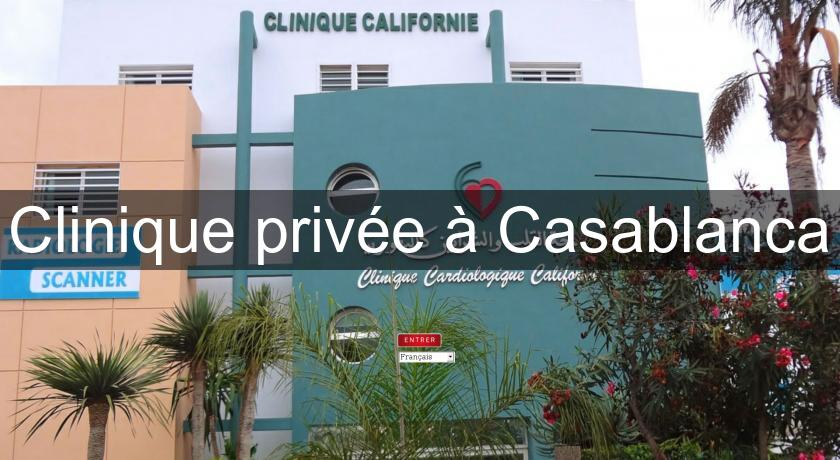 Clinique privée à Casablanca