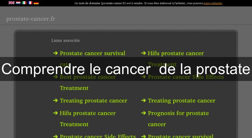 Comprendre le cancer  de la prostate