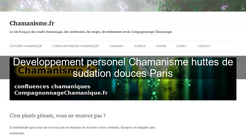 Developpement personel Chamanisme huttes de sudation douces Paris
