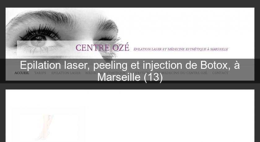 Epilation laser, peeling et injection de Botox, à Marseille (13)