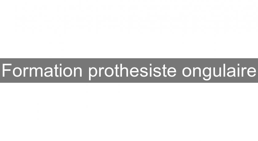 Formation prothesiste ongulaire