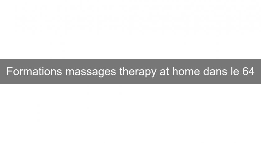 Formations massages therapy at home dans le 64