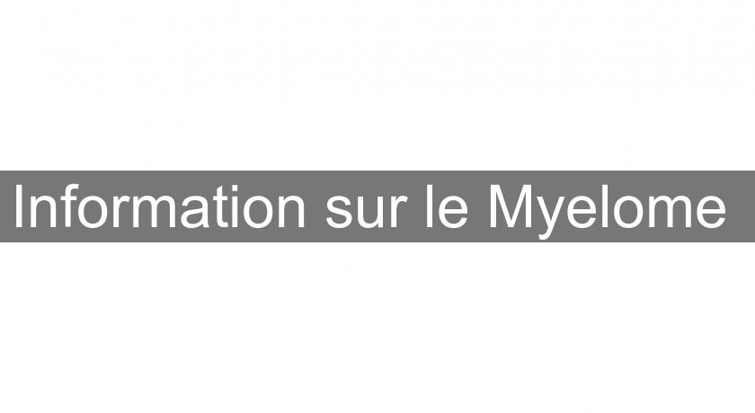 Information sur le Myelome