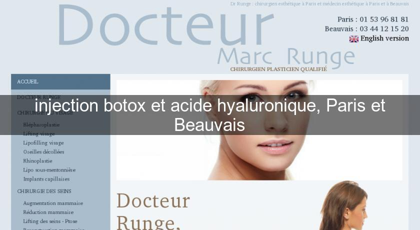 injection botox et acide hyaluronique, Paris et Beauvais