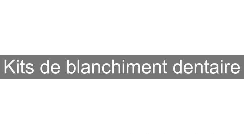 Kits de blanchiment dentaire