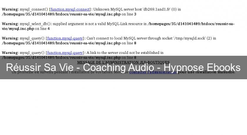 Réussir Sa Vie - Coaching Audio - Hypnose Ebooks
