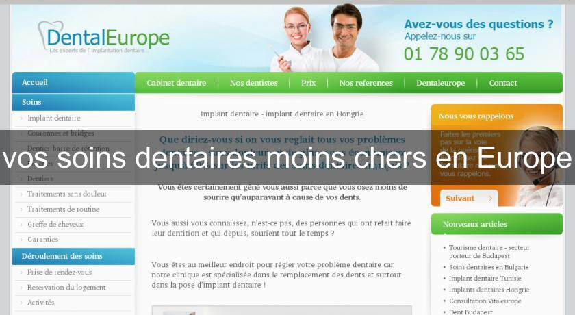 vos soins dentaires moins chers en Europe