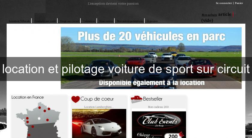 location et pilotage voiture de sport sur circuit stage automobile. Black Bedroom Furniture Sets. Home Design Ideas
