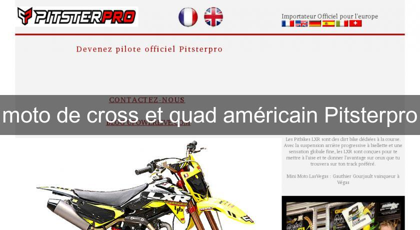 moto de cross et quad am ricain pitsterpro cross enduro et trial. Black Bedroom Furniture Sets. Home Design Ideas