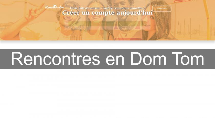 Site de rencontre dom tom