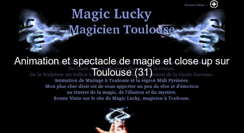 Animation et spectacle de magie et close up sur Toulouse (31)