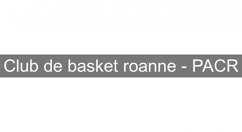 Club de basket roanne - PACR