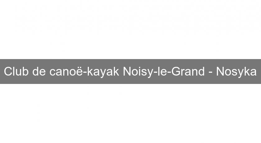 Club de canoë-kayak Noisy-le-Grand - Nosyka