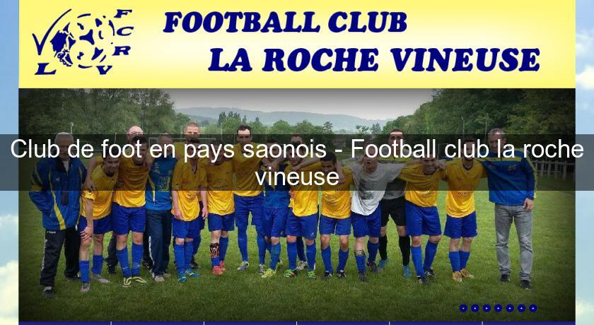 Club de foot en pays saonois - Football club la roche vineuse