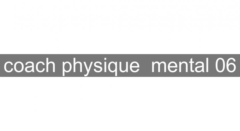 coach physique  mental 06