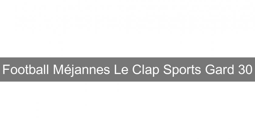 Football Méjannes Le Clap Sports Gard 30