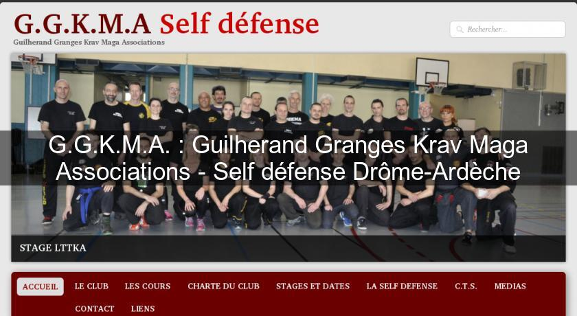 G.G.K.M.A. : Guilherand Granges Krav Maga Associations - Self défense Drôme-Ardèche