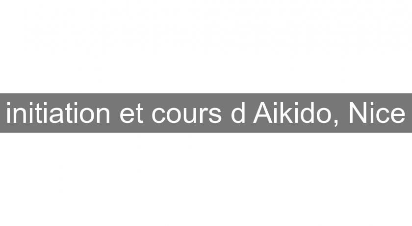 initiation et cours d'Aikido, Nice