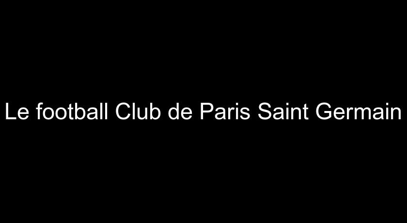 Le football Club de Paris Saint Germain