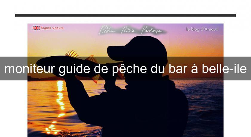 moniteur guide de pêche du bar à belle-ile