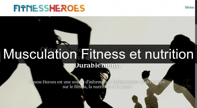Musculation Fitness et nutrition