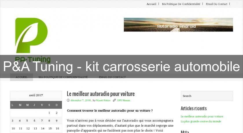 P&A Tuning - kit carrosserie automobile