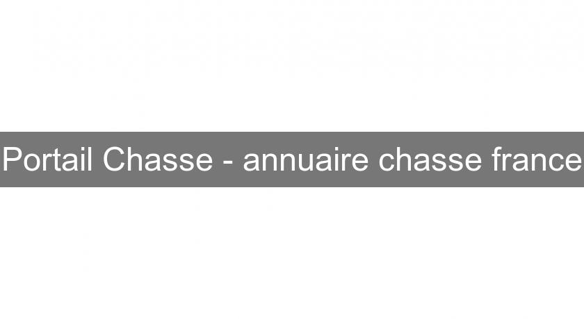 Portail Chasse - annuaire chasse france