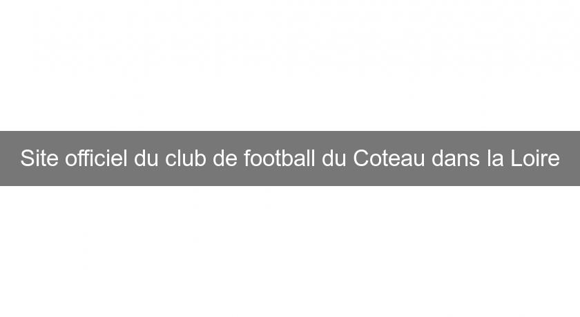 Site officiel du club de football du Coteau dans la Loire