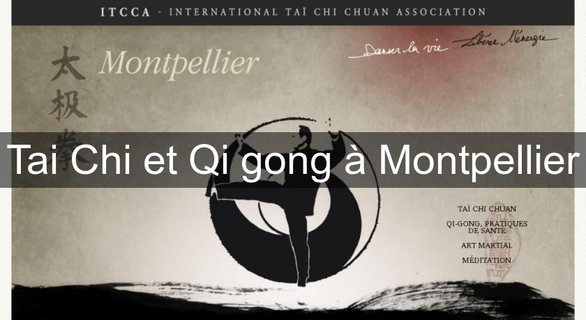 Tai Chi et Qi gong à Montpellier