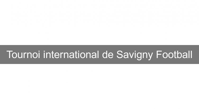 Tournoi international de Savigny Football