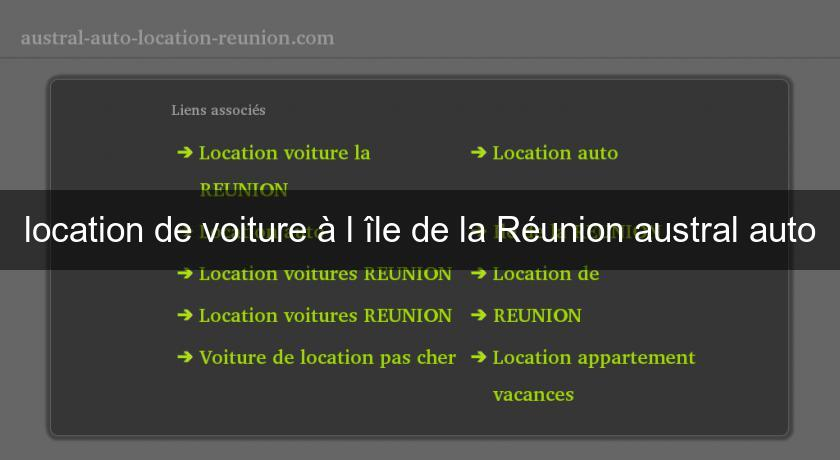 location de voiture l 39 le de la r union austral auto location voiture v hicule. Black Bedroom Furniture Sets. Home Design Ideas