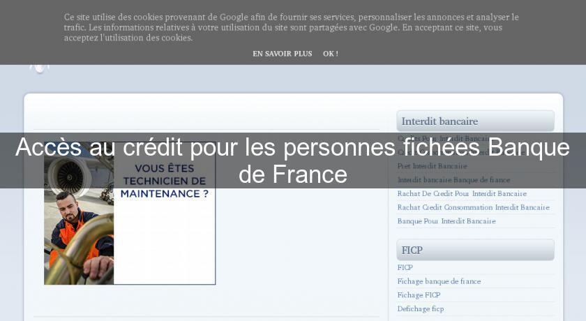 Acces Au Credit Pour Les Personnes Fichees Banque De France Credit