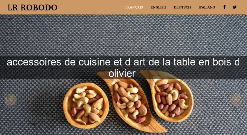 Accessoires De Cuisine Et D Art De La Table En Bois D Olivier