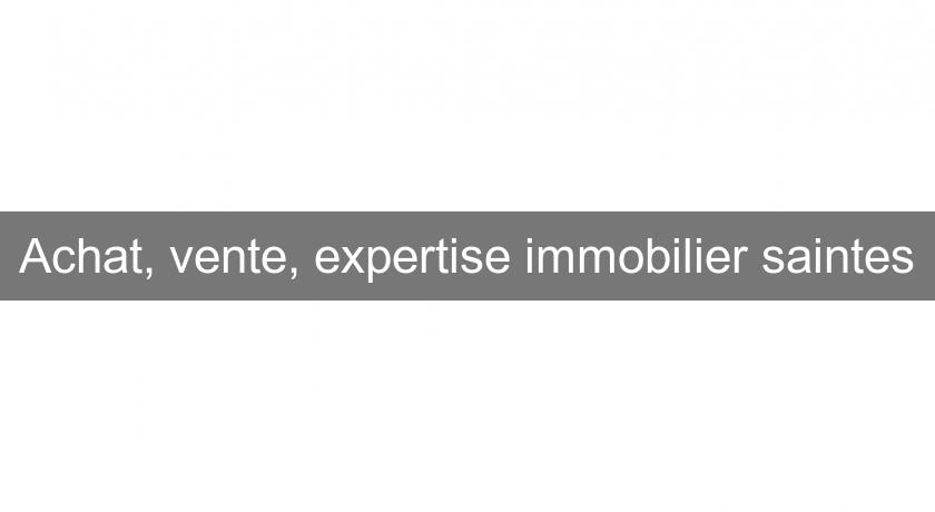 Achat, vente, expertise immobilier saintes