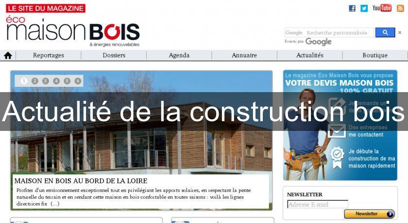construction bois actualite