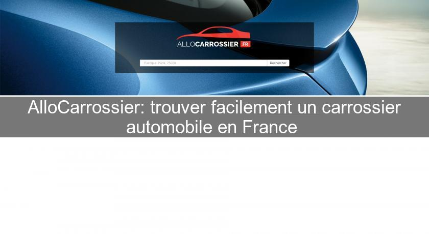 AlloCarrossier: trouver facilement un carrossier automobile en France