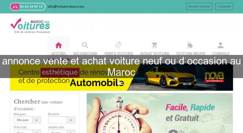 Achat Voiture Occasion Conseil : annonce vente et achat voiture neuf ou d 39 occasion au maroc occasion auto et neuf ~ Gottalentnigeria.com Avis de Voitures