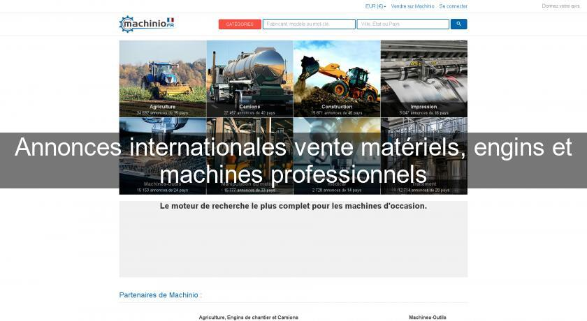 Annonces internationales vente matériels, engins et machines professionnels
