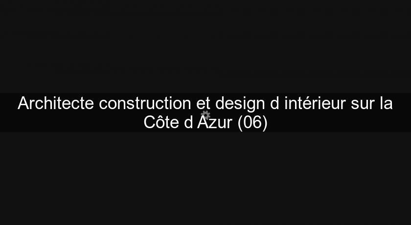 architecte construction et design d 39 int rieur sur la c te d 39 azur 06 architecte. Black Bedroom Furniture Sets. Home Design Ideas