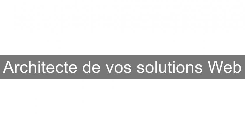 Architecte de vos solutions Web
