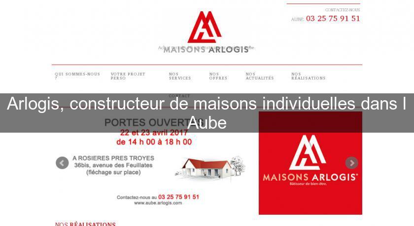 Arlogis constructeur de maisons individuelles dans l 39 aube for Annuaire constructeur maison individuelle